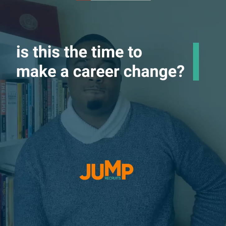 Is this the time to make a career change