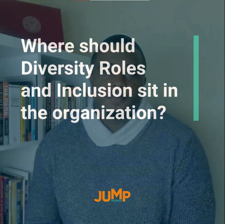 Where Should Diversity Roles and Inclusion sit in the organization