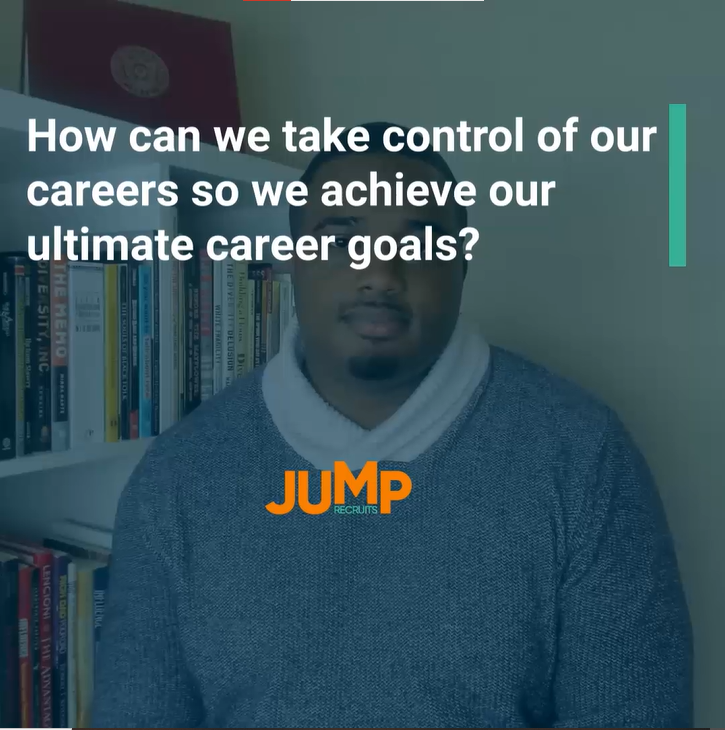 How can we take control of our careers so we achieve our ultimate career goals